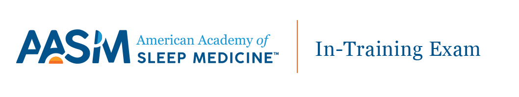 American Academy of Sleep Medicine: Sleep Medicine In-Training Exam